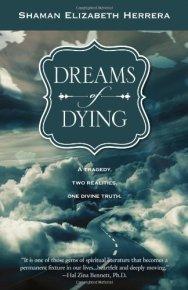 Dreams of Dying by Shaman Elizabeth Herrera