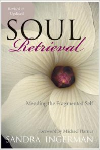 Soul Retrieval by Sandra Ingerman